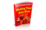Thumbnail The Complete Guide To Making Your Own Wine